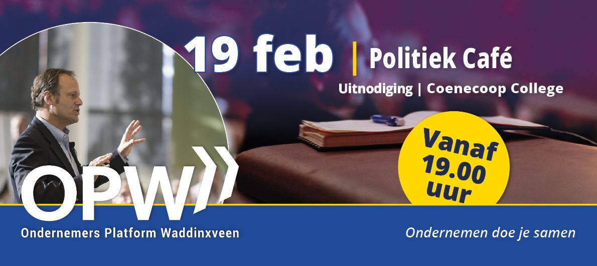 Ondernemers Platform Waddinxveen, Ondernemers, Politiek Café, Debat, Lijsttrekkers, Politiek, College, 19 februari, 2018, Coenecoop College
